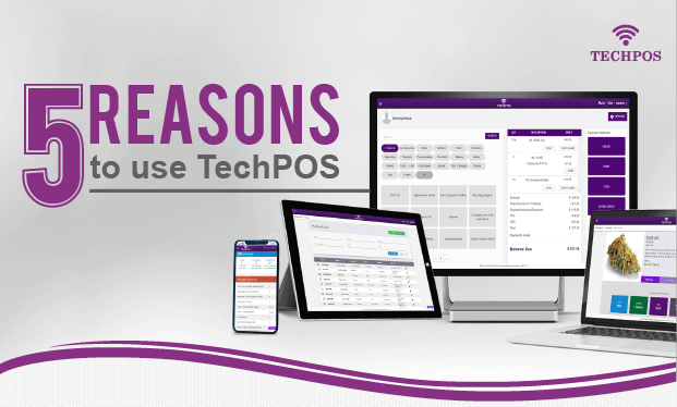 Cannabis POS - 5 Reasons to use TechPOS
